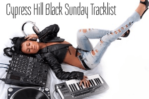 Cypress Hill Black Sunday Tracklist