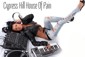 Cypress Hill House of Pain