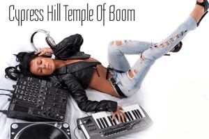 Cypress Hill Temple of Boom