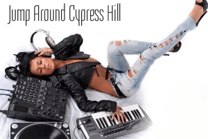 Jump Around Cypress Hill