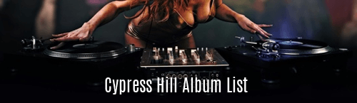 Cypress Hill Album List