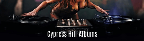 Cypress Hill Albums