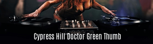 Cypress Hill Doctor Green Thumb