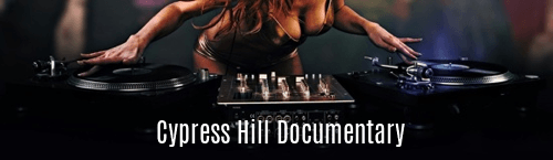 Cypress Hill Documentary