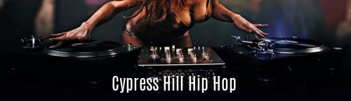 Cypress Hill Hip Hop
