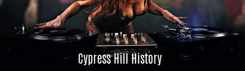 Cypress Hill History