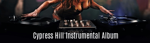 Cypress Hill Instrumental Album