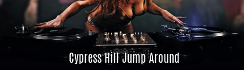 Cypress Hill Jump Around