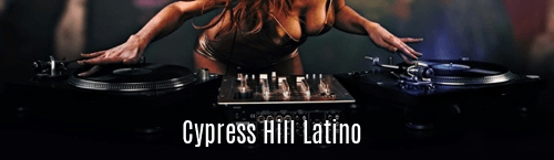Cypress Hill Latino