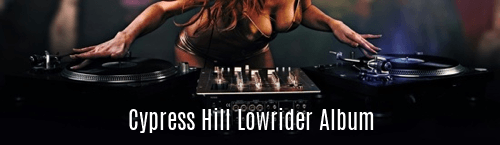 Cypress Hill Lowrider Album
