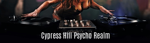 Cypress Hill Psycho Realm