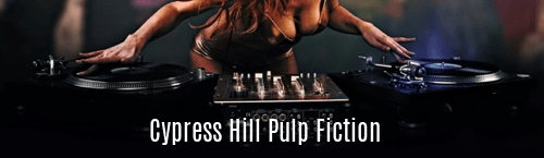 Cypress Hill Pulp Fiction