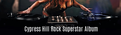Cypress Hill Rock Superstar Album