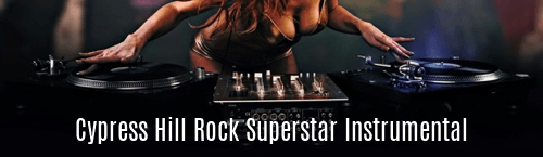 Cypress Hill Rock Superstar Instrumental