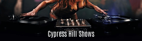 Cypress Hill Shows