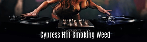 Cypress Hill Smoking Weed