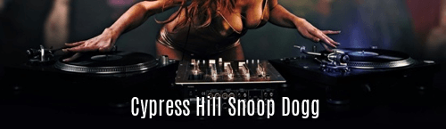 Cypress Hill Snoop Dogg