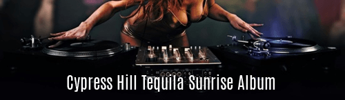 Cypress Hill Tequila Sunrise Album