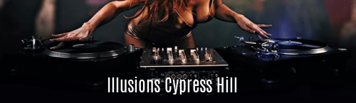 Illusions Cypress Hill